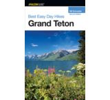 Globe Pequot Press: Best Easy Day Hikes Grand Teton