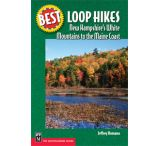 Mountaineers Books: Best Loop Hikes: New Hampshire's White Mountains To The Maine Coast