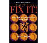 """Gil & Vicki Ash """"If It Ain't Broke, Fix It"""" 2nd Edition"""
