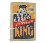 iCanvasART Good to be King by Anderson Design Group Print, US Made