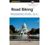 Globe Pequot Press: Road Biking Washington Dc