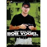 Panteao Productions Make Ready with Bob Vogel: Building World Class Pistol Skills DVD