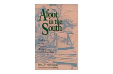 Afoot In The South, Phillip Manning, Publisher - John F. Blair