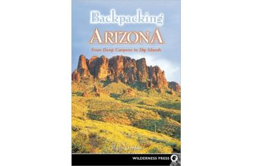 Backpacking Arizona, Bruce Grubbs, Publisher - Wilderness Press