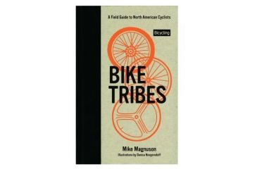 Bike Tribes A Field Guide, Mike Magnuson, Publisher - Rodale Press