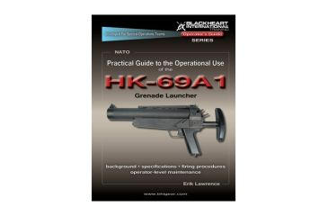Blackheart Practical Guide To The Operational Use Of The HK-69A1 Grenade Launcher