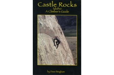 Castle Rocks Idaho Climber Gd, Dave Bingham, Publisher - Globe Pequot Press