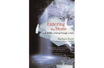 Entering The Stone On Caves &, Barbara Hurd, Publisher - Houghton Mifflin