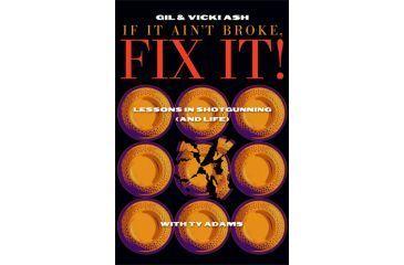Gil & Vicki Ash: If It Ain't Broke, Fix It - 2nd Edition BV-IIA-2ND