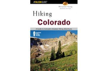Hiking Colorado 3rd, Maryann Gaug, Publisher - Globe Pequot Press