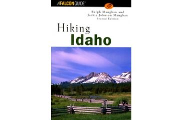 Hiking Idaho 2nd, Ralph & Jackie Maughan, Publisher - Globe Pequot Press