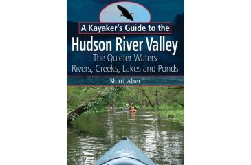Kayakers Guide To Hudsonvalley, Shari Aber, Publisher - Black Dome Press