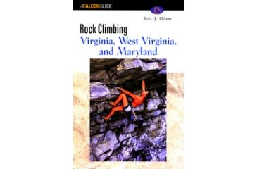 Rock Climbing Va, W.va & Md, Eric Horst, Publisher - Globe Pequot Press