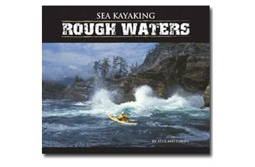 Sea Kayaking Rough Waters, Matthews & Sandiford, Publisher - Heliconia Press