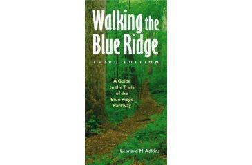 Walking The Blue Ridge, Leonard M. Adkins, Publisher - Unc Press